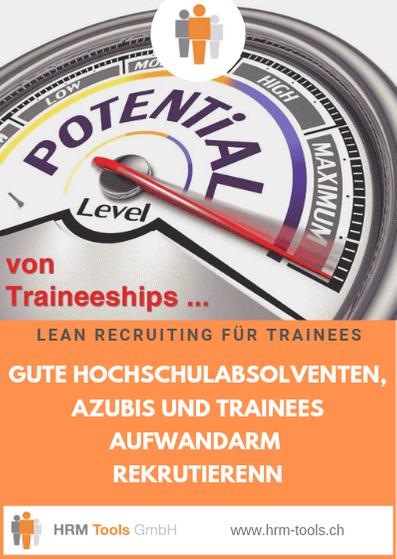 Lean Recruiting für Traineeships - Azubis, Trainees und Hochschulabsolventen mit weniger Aufwand zuverlässig identifizieren