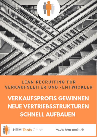 Wie Sie als Verkaufsleiter Vertriebsprofis gewinnen und neue Vertriebsstrukturen schnell aufbauen - lean recruiting